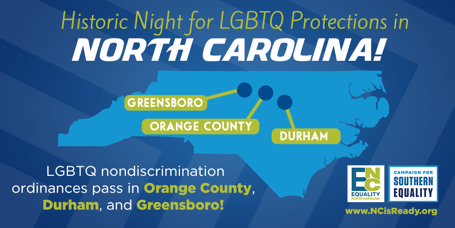 In Historic Breakthrough for LGBTQ North Carolinians, Nondiscrimination Ordinances Pass at the County Level and in Two of NC's Most Populous Cities
